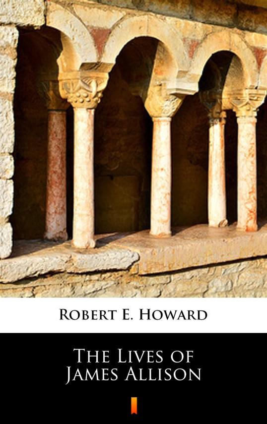 okładka The Lives of James Allisonebook | epub, mobi | Robert E. Howard