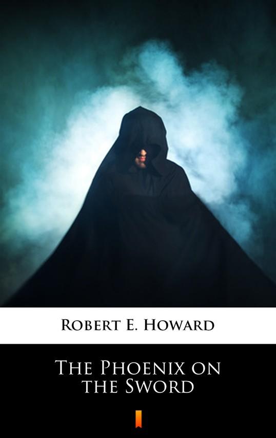 okładka The Phoenix on the Swordebook | epub, mobi | Robert E. Howard