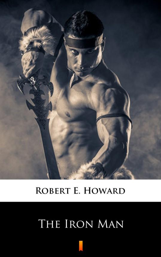 okładka The Iron Manebook | epub, mobi | Robert E. Howard
