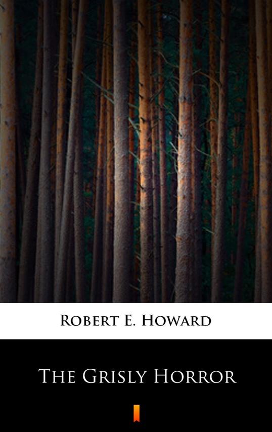 okładka The Grisly Horrorebook   epub, mobi   Robert E. Howard