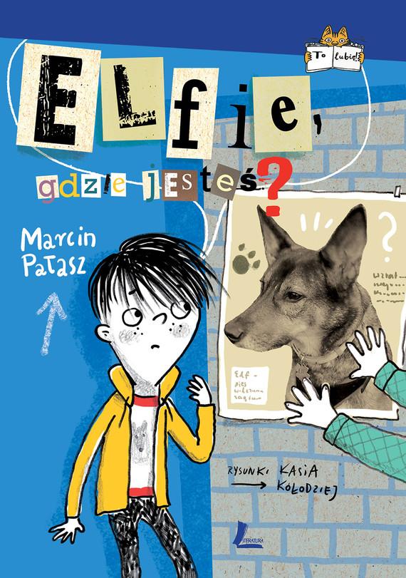 okładka Elfie, gdzie jesteś?, Ebook | Marcin Pałasz