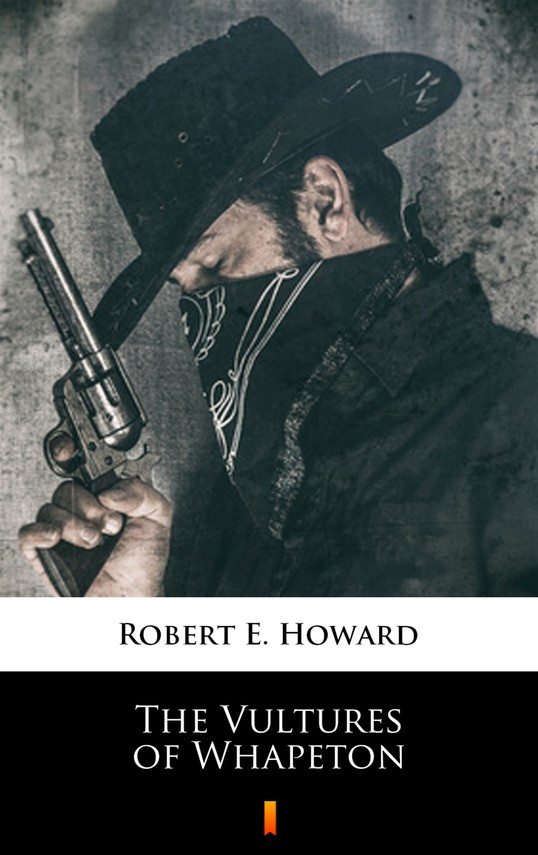 okładka The Vultures of Whapetonebook | epub, mobi | Robert E. Howard