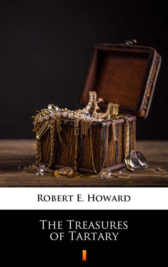 okładka The Treasures of Tartaryebook | epub, mobi | Robert E. Howard