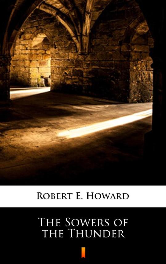okładka The Sowers of the Thunderebook | epub, mobi | Robert E. Howard