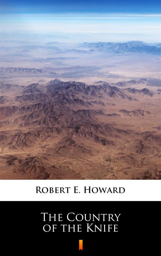 okładka The Country of the Knifeebook | epub, mobi | Robert E. Howard