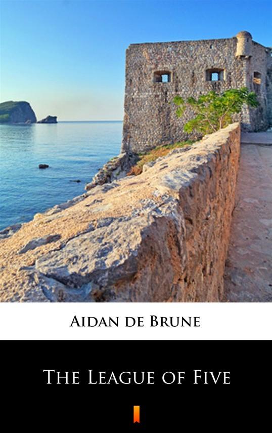 okładka The League of Fiveebook | epub, mobi | Aidan de Brune