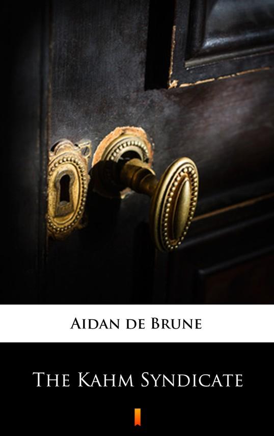 okładka The Kahm Syndicateebook | epub, mobi | Aidan de Brune