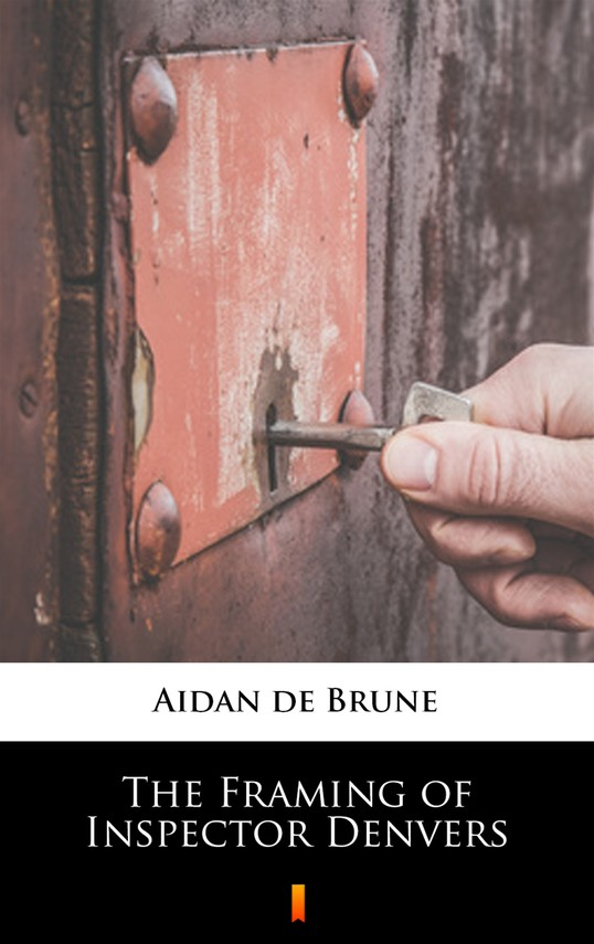 okładka The Framing of Inspector Denversebook | epub, mobi | Aidan de Brune
