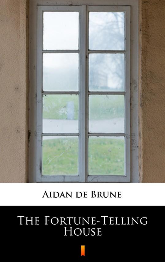 okładka The Fortune-Telling Houseebook | epub, mobi | Aidan de Brune