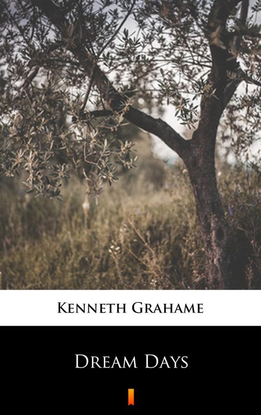 okładka Dream Days, Ebook | Kenneth Grahame