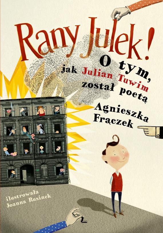 okładka RANY JULEK! O tym, jak Julian Tuwim został poetąebook | epub, mobi | Agnieszka Frączek