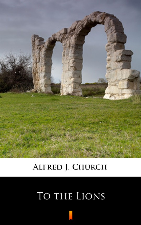 okładka To the Lionsebook   epub, mobi   Alfred J. Church