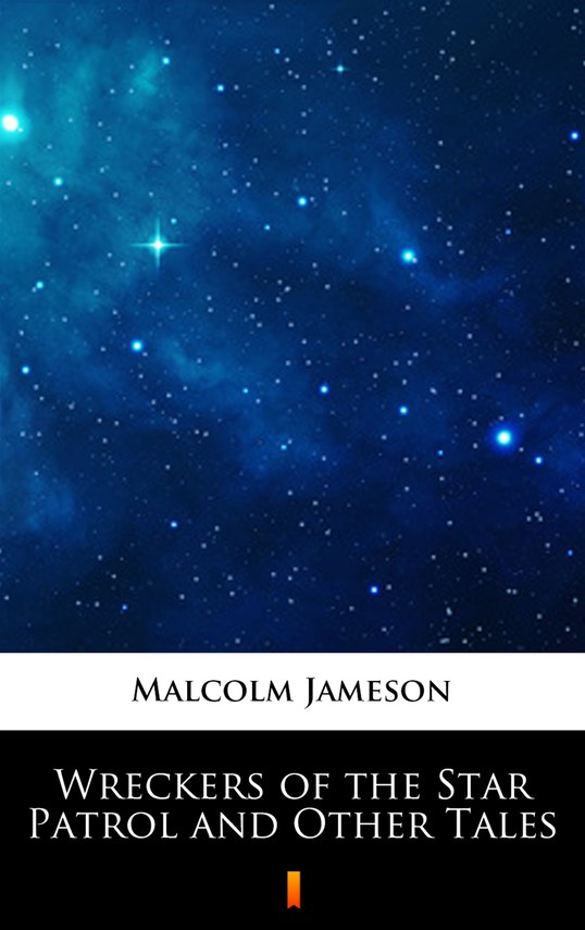 okładka Wreckers of the Star Patrol and Other Tales, Ebook | Malcolm Jameson