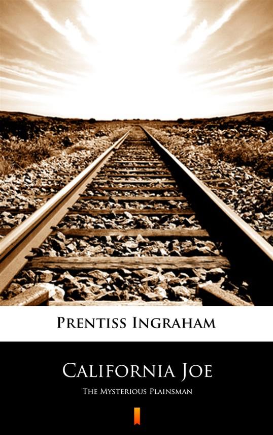 okładka California Joe, Ebook   Prentiss Ingraham
