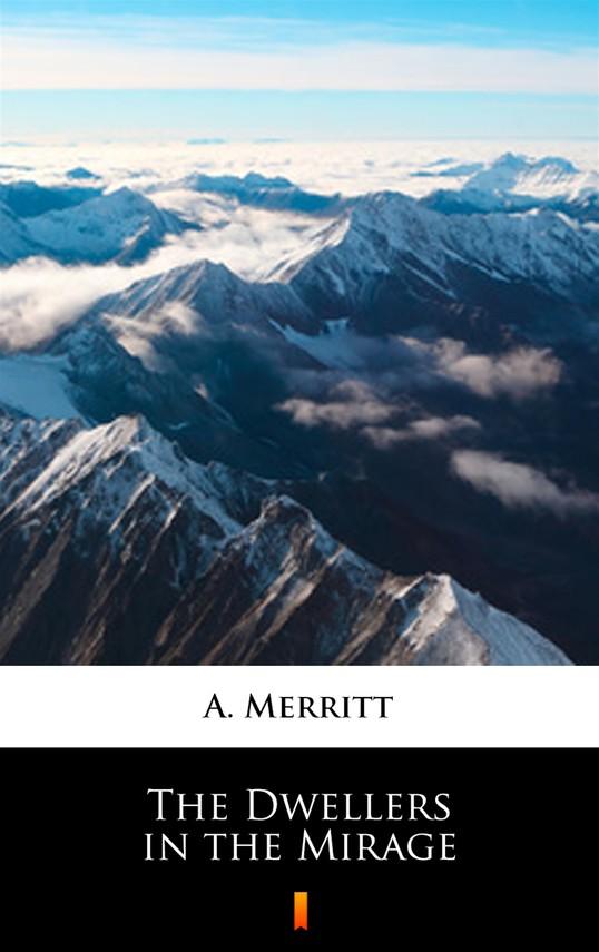 okładka The Dwellers in the Mirageebook | epub, mobi | A. Merritt