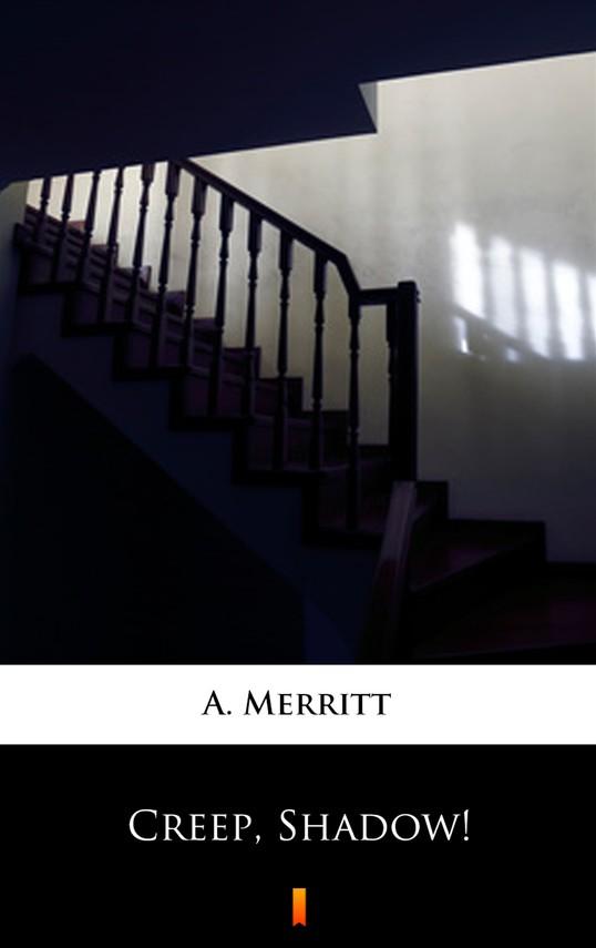 okładka Creep, Shadow!ebook | epub, mobi | A. Merritt