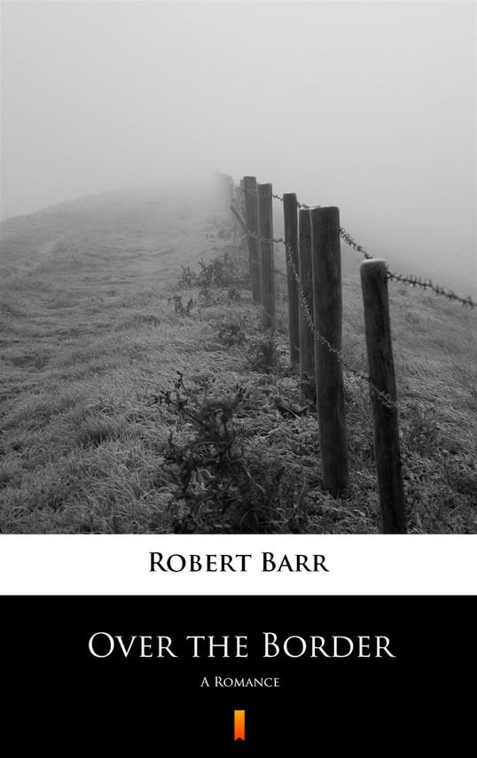 okładka Over the Borderebook | epub, mobi | Robert Barr