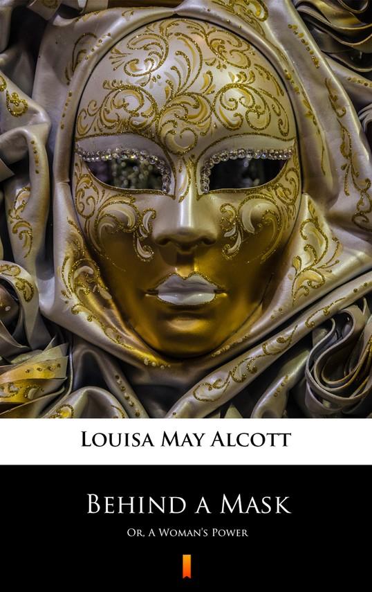 okładka Behind a Mask, Ebook | Louisa May Alcott