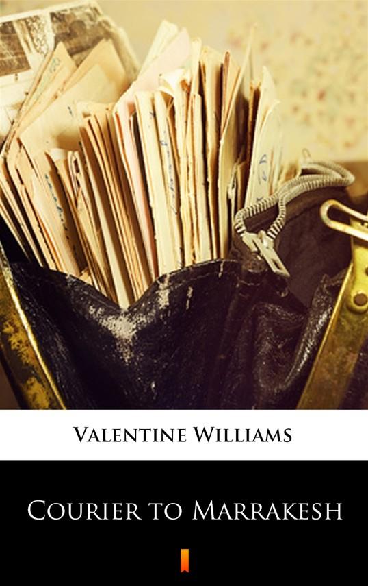 okładka Courier to Marrakeshebook | epub, mobi | Valentine Williams