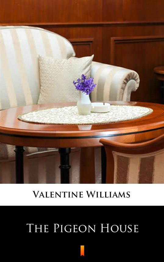 okładka The Pigeon Houseebook | epub, mobi | Valentine Williams
