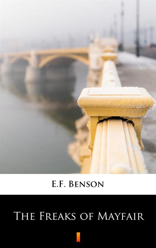 okładka The Freaks of Mayfairebook | epub, mobi | E.F. Benson