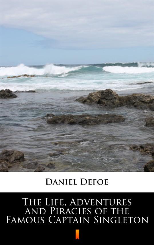 okładka The Life, Adventures and Piracies of the Famous Captain Singletonebook | epub, mobi | Daniel Defoe