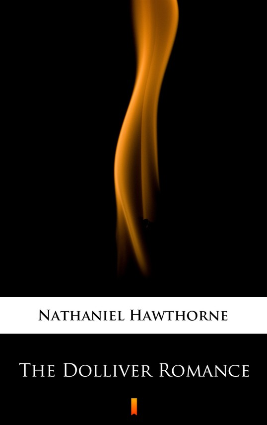 okładka The Dolliver Romance, Ebook | Nathaniel  Hawthorne
