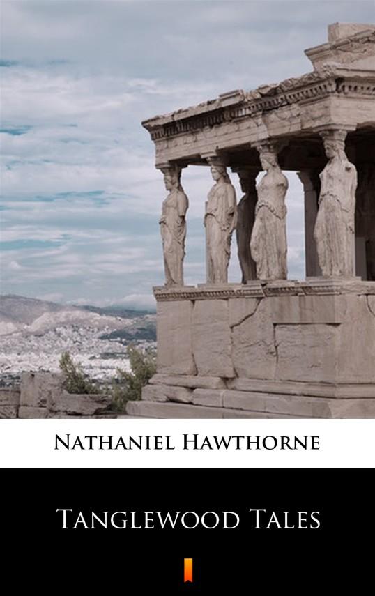 okładka Tanglewood Talesebook | epub, mobi | Nathaniel  Hawthorne