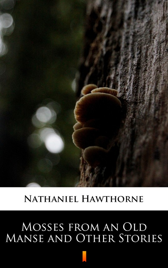 okładka Mosses from an Old Manse and Other Stories, Ebook | Nathaniel  Hawthorne