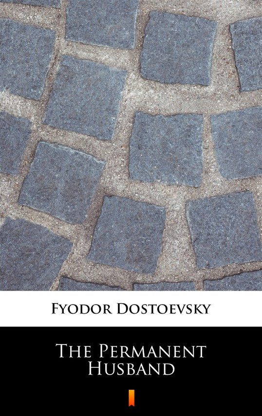 okładka The Permanent Husbandebook | epub, mobi | Fyodor Mikhailovich Dostoevsky