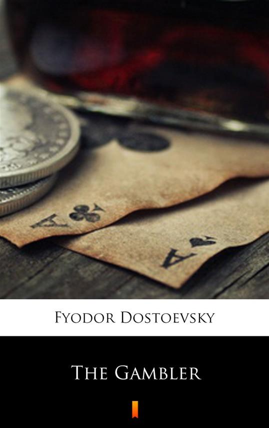 okładka The Gamblerebook | epub, mobi | Fyodor Mikhailovich Dostoevsky