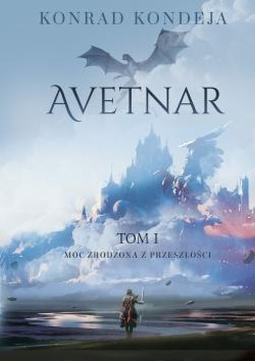 okładka Aventar Moc zrodzona z przeszłości Tom I, Książka | Kondeja Konrad