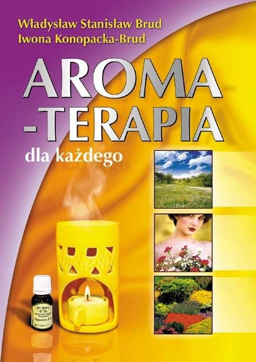 okładka Aromaterapia dla każdego, Książka | Iwona Konopacka-Brud