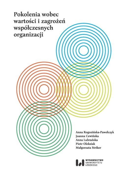 okładka Pokolenia wobec wartości i zagrożeń współczesnych organizacji, Książka | Anna Rogozińska-Pawełczyk, Joanna  Cewińska, Anna Lubrańska, Piotr Oleksiak, Małgorzata  Striker