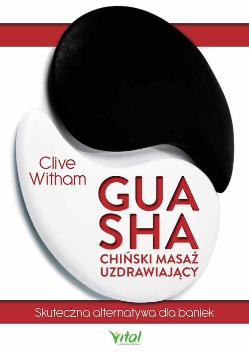 okładka Gua Sha chiński masaż uzdrawiający, Książka | Witham Clive
