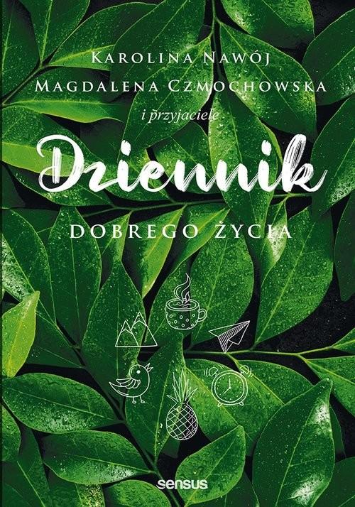 okładka Dziennik dobrego życia, Książka | Czmochowska Magdalena, Karolina Nawój