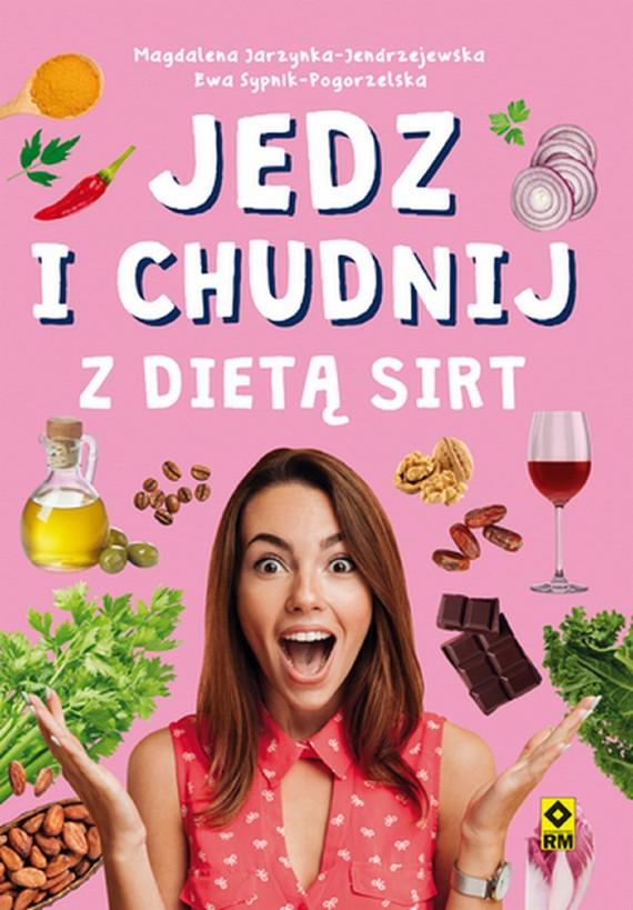 okładka Jedz i chudnij z dietą SIRTebook   pdf   Magdalena Jarzynka-Jendrzejewska, Ewa Sypnik-Pogorzelska