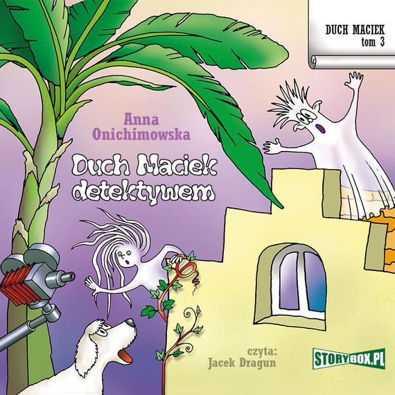 okładka Duch Maciek. Tom 3. Duch Maciek detektywem, Audiobook | Anna Onichimowska