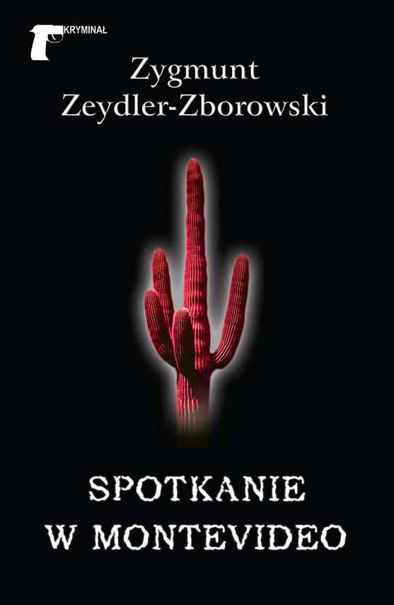 okładka Spotkanie w Montevideoebook | epub, mobi | Zygmunt Zeydler-Zborowski