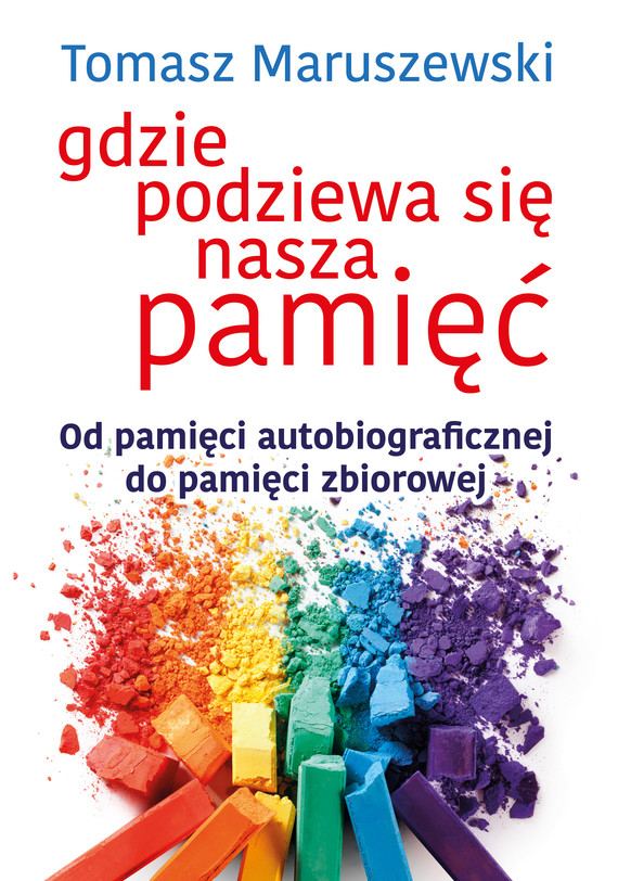 okładka Gdzie podziewa się nasza pamięć, Ebook | Tomasz Maruszewski