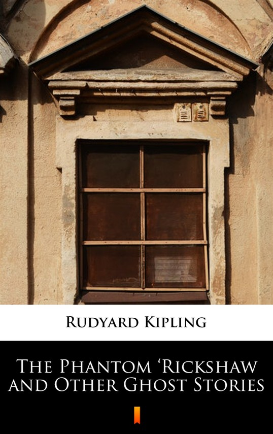 okładka The Phantom 'Rickshaw and Other Ghost Storiesebook | epub, mobi | Rudyard Kipling