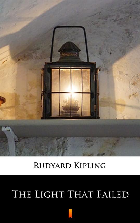 okładka The Light That Failedebook | epub, mobi | Rudyard Kipling