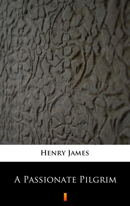 okładka A Passionate Pilgrim, Ebook | Henry James
