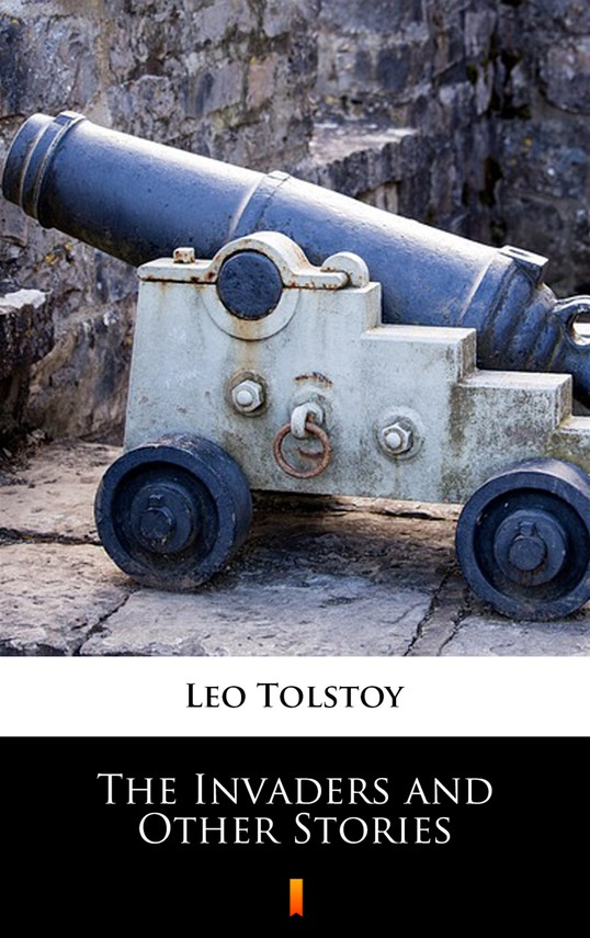 okładka The Invaders and Other Storiesebook | epub, mobi | Leo Tolstoy