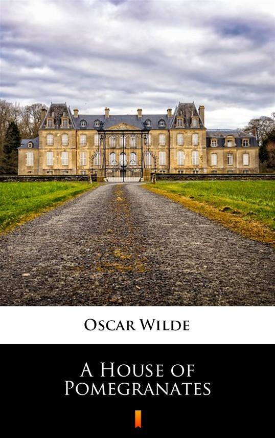 okładka A House of Pomegranates, Ebook   Oscar Wilde