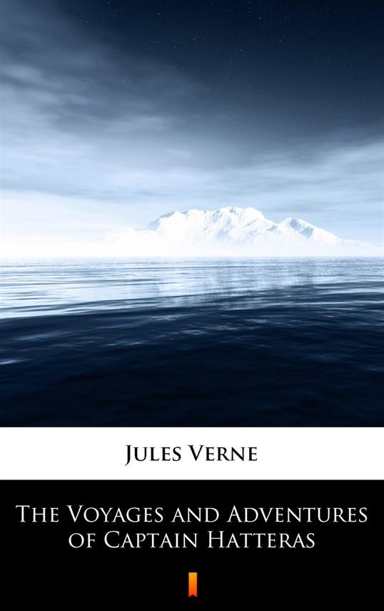 okładka The Voyages and Adventures of Captain Hatterasebook | epub, mobi | Jules Verne