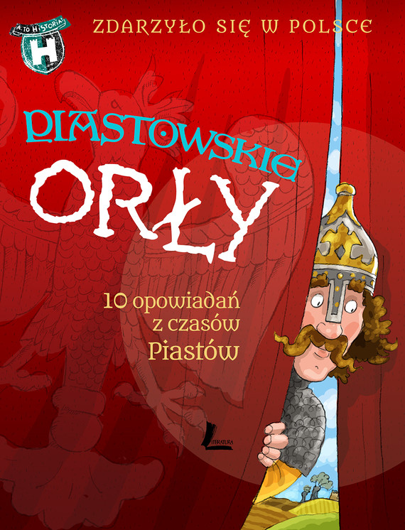 okładka Piastowskie Orłyebook | epub, mobi | Grażyna Bąkiewicz, Kazimierz Szymeczko, Paweł Wakułą