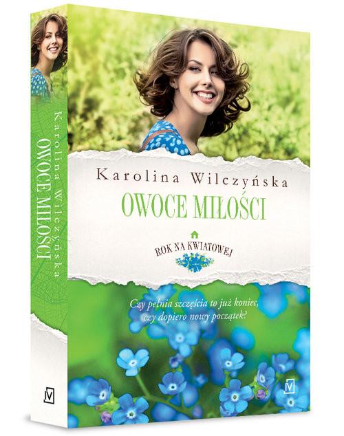 okładka Rok na Kwiatowej Tom 4 Owoce miłościksiążka |  | Karolina Wilczyńska