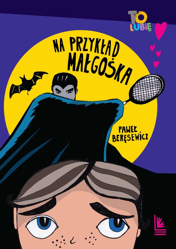okładka Na przykład Małgośka, Ebook   Paweł Beręsewicz