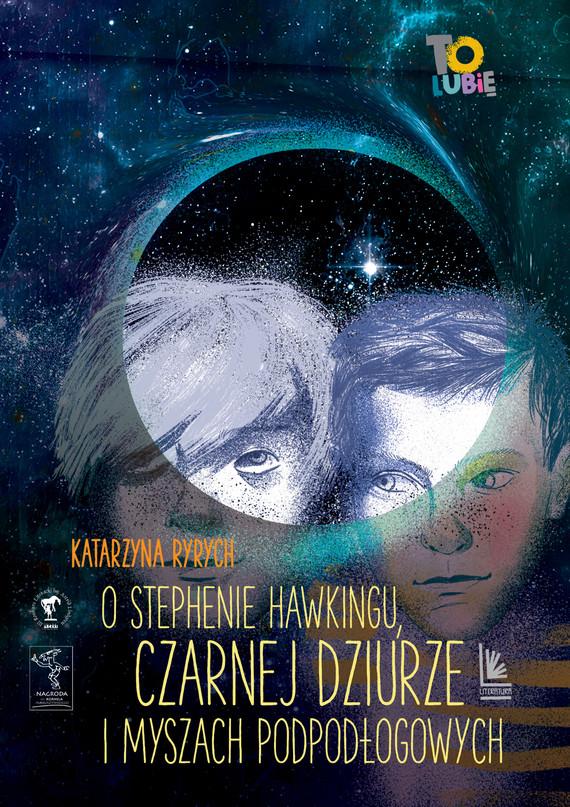 okładka O Stephenie Hawkingu, czarnej dziurze i myszach podłogowych, Ebook | Katarzyna  Ryrych